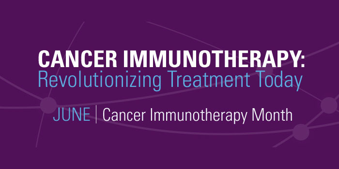 June is the immunotherapy month